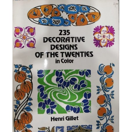 235 DECORATIVE DESIGNS OF THE TWENTIES in Color By Henri Gillet - 1