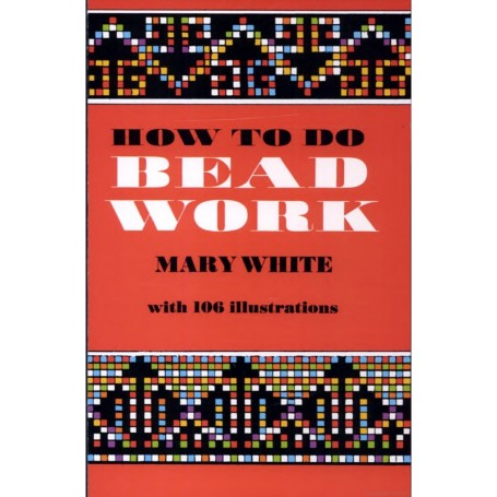 How to Do Bead Work Book by Marry White  - 1