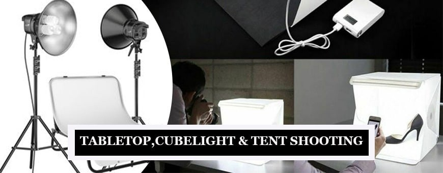 Photography Tabletop, Cubelite & Tent Shooting for Photo Studio