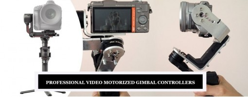 Professional Video Motorized Gimbal Controllers