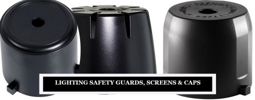 Lighting Safety Guards, Screens & Caps
